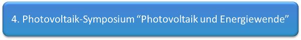 "4. Photovoltaik-Symposium ""Photovoltaik und Energiewende"""